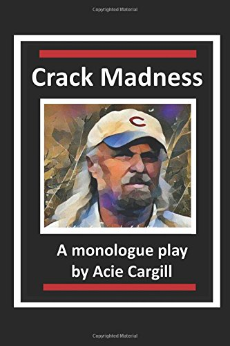 crack-madness-a-monologue-play