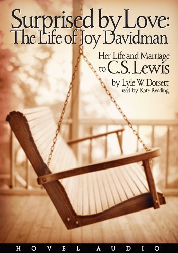 Surprised by Love: The Life of Joy Davidman, Her Life and Marriage to C.S. Lewis