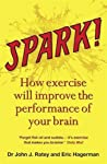 Exercise is not only good for the body: it can transform your mind too.       We all know that exercise is good for the body. But did you know that it can transform your mind? This new scientific revolution will teach you how to boost brain c...