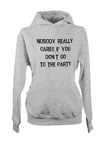 Nobody Really Cares If You Don't Go To The Party Femme Capuche Sweatshirt Gris