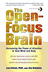 The Open-Focus Brain: Harnessing the Power of Attention to Heal Mind and Body-