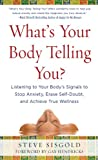Image de What's Your Body Telling You?: Listening To Your Body's Signals to Stop Anxiety, Erase Self-Doubt and Achieve True Wellness