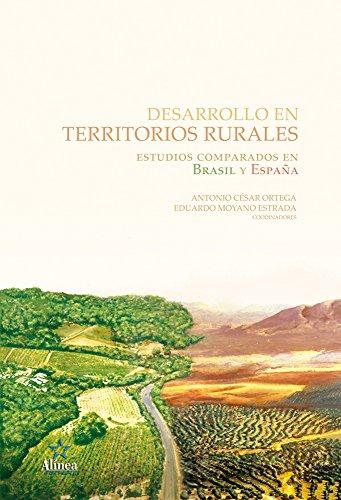 Desarrollo en Territorios Rurales: Estudios comparados en Brasil y España por Antonio César Ortega
