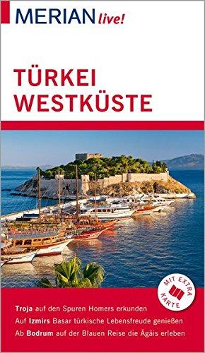 MERIAN live! Reiseführer Türkei Westküste: Mit Kartenatlas im Buch und Extra-Karte zum Herausnehmen