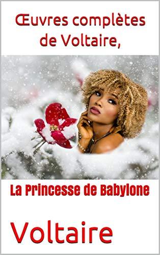 Œuvres Complètes De Voltaire, : La Princesse De Babylone por Voltaire Gratis