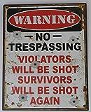 Blechschild WARNING No Trespassing VIOLATORS WILL BE SHOT SURVIVORS WILL BE SHOT AGAIN Nostalgie Schild RETRO Gesperrt Kein Durchgang Warnung Gesperrtschild Zuwiderhandelnde werden erschossen , Überlebenden werden wieder erschossen