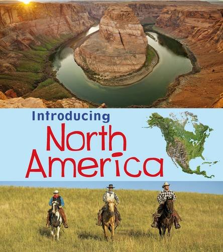 Introducing North America (Introducing Continents)