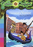 Carnaval à Venise   Osborne, Mary Pope (1949-....). Auteur