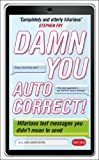 Damn You, Autocorrect! by Jillian Madison