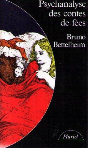 Psychanalyse des contes de fées / Bruno Bettelheim |