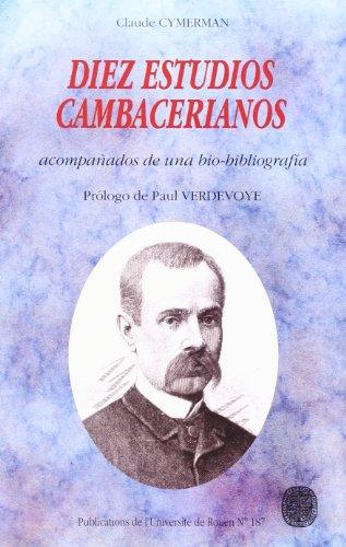 Diez estudios cambacerianos (acompañados de una biobibliografia) par Claude Cymerman