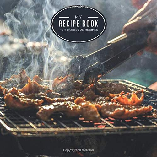 My recipe book for barbecue recipes: Recipe book for grill recipes I 120 pages to write yourself I to write down favorite recipes I