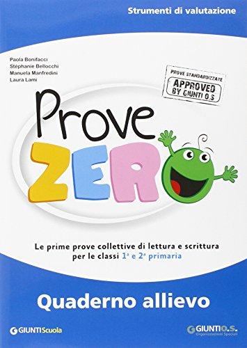 Prove Zero. Quaderno allievo. Strumenti di valutazione. Le prime prove collettive di lettura e scrittura per le classi 1 e 2 primaria