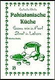 Pakistanische Küche: Essen wie in Food Street in Lahore (Exotische Küche) - Shafiq