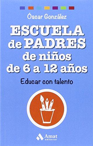 Escuela De Padres De Niños De 6-12 Años (Biblioteca Escuela de padres)