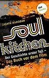 'Soul Kitchen: Der Geschichte erster Teil - Das Buch vor dem Film' von Jasmin Ramadan