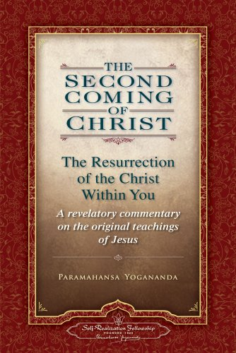 The Second Coming of Christ: The Resurrection of the Christ Within You par Paramahansa Yogananda