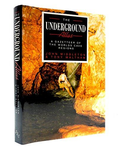 Underground Atlas: A Gazetteer of the World's Cave Regions