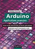 Arduino : Applications avanc�es : Claviers tactiles, t�l�commande par Internet, g�olocalisation, applications sans fil... (Technologie �lectronique)