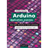Arduino : Applications avancées : Claviers tactiles, télécommande par Internet, géolocalisation, applications sans fil... (Technologie électronique)