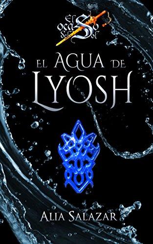 El agua de Lyosh: Volumen 4 (El ocaso del sol) por Alia Salazar