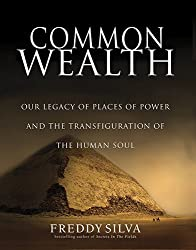 Common Wealth: The Origin of Places of Power and the Rebirth of Ancient Wisdom