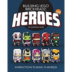 Building LEGO BrickHeadz Heroes - Volume One: The Unofficial Guide (English Edition)
