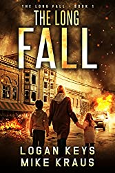 The Long Fall: Book 1 of the Thrilling Post-Apocalyptic Survival Series: (The Long Fall - Book 1)