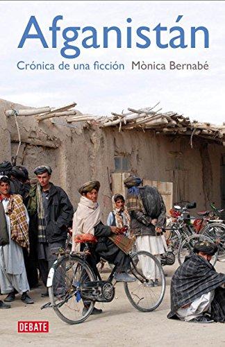 Afganistán: Crónica de una ficción (Debate) por Mónica Bernabé