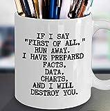 First of All Lustige Tasse für Büro, Geschenk, Team-Geschenk, lustige Büro-Zitate, Boss-Geschenk, Anwält-Geschenk, Tasse mit Spruch, Sarkastisch