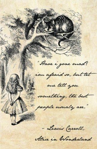 Alice in Wonderland Journal: Have I Gone Mad? (Alice in Wonderland Notebook) por Cultural Bindings