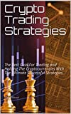 Crypto Trading Strategies: The Best Guid For Trading and Holding The Cryptocurrencies With The Ultimate Successful Strategies . (English Edition)