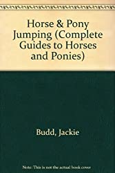 Horse & Pony Jumping (Complete Guides to Horses and Ponies)