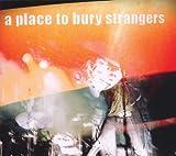 A Place to Bury Strangers: A Place to Bury Strangers (Audio CD)