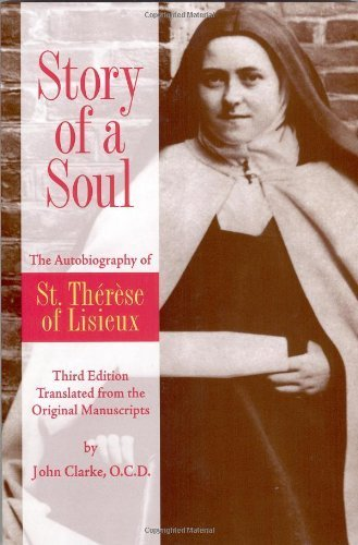 Story of a Soul: The Autobiography of St. Therese of Lisieux, Third Edition by Therese de Lisieux (1996) Paperback