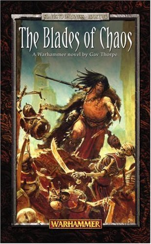 The Blades of Chaos (Warhammer) by Gav Thorpe (2003-10-28)