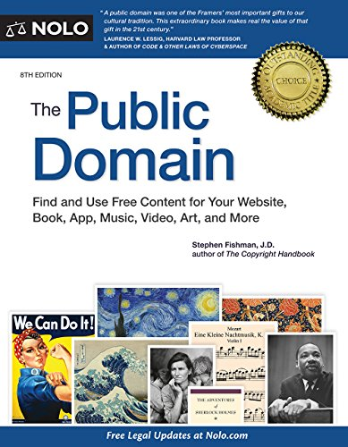 Public Domain, The: How to Find & Use Copyright-Free Writings, Music, Art & More (English Edition) -