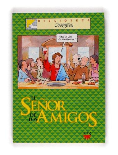 El Señor De Los Amigos (Biblioteca Cortés) por José Luis Cortés