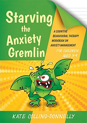 Starving the Anxiety Gremlin for Children Aged 5-9 Cover Image