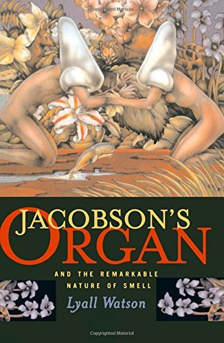 Jacobson's Organ: And the Remarkable Nature of Smell by Watson Lyall (1980-01-01)