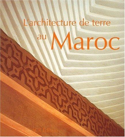 L'Architecture de terre au Maroc (French Edition) by Selma Zerhouni (2000-10-01)