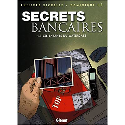 Secrets bancaires, Tome 4 : Les enfants du Watergate : Première partie