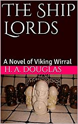 The Ship Lords: A Novel of Viking Wirral (The Wirhalh Trilogy Book 3)