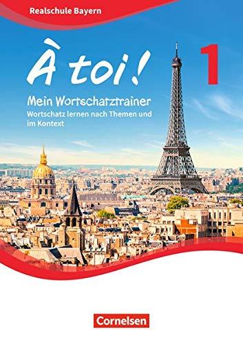 À toi ! - Bayern: Band 1 - Mein Wortschatztrainer: Wortschatz lernen nach Themen und im Kontext. Arbeitsheft