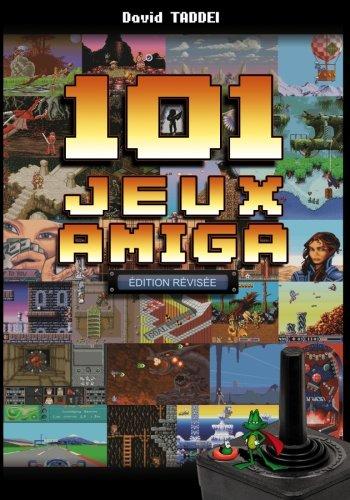 101 Jeux Amiga par David Taddei