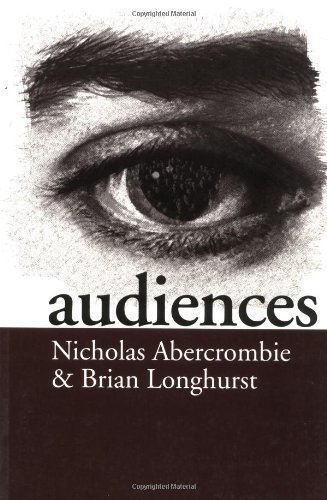 Audiences: A Sociological Theory of Performance and Imagination 1st (first) Edition by Abercrombie, Nick, Longhurst, Brian published by SAGE Publications Ltd (1998)