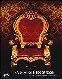Sa Majeste en Suisse. Neuchatel et Ses Princes Prussiens