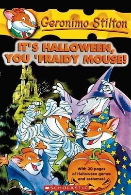 [It's Halloween, You Fraidy Mouse!] (By: Geronimo Stilton) [published: September, 2005]
