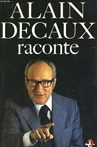 ALAIN DECAUX RACONTE. Tome 1