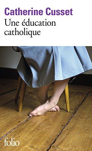 Une éducation catholique (Folio)
